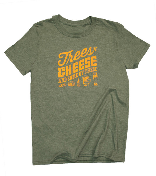 """Trees, Cheese and Some of These"" Tee"